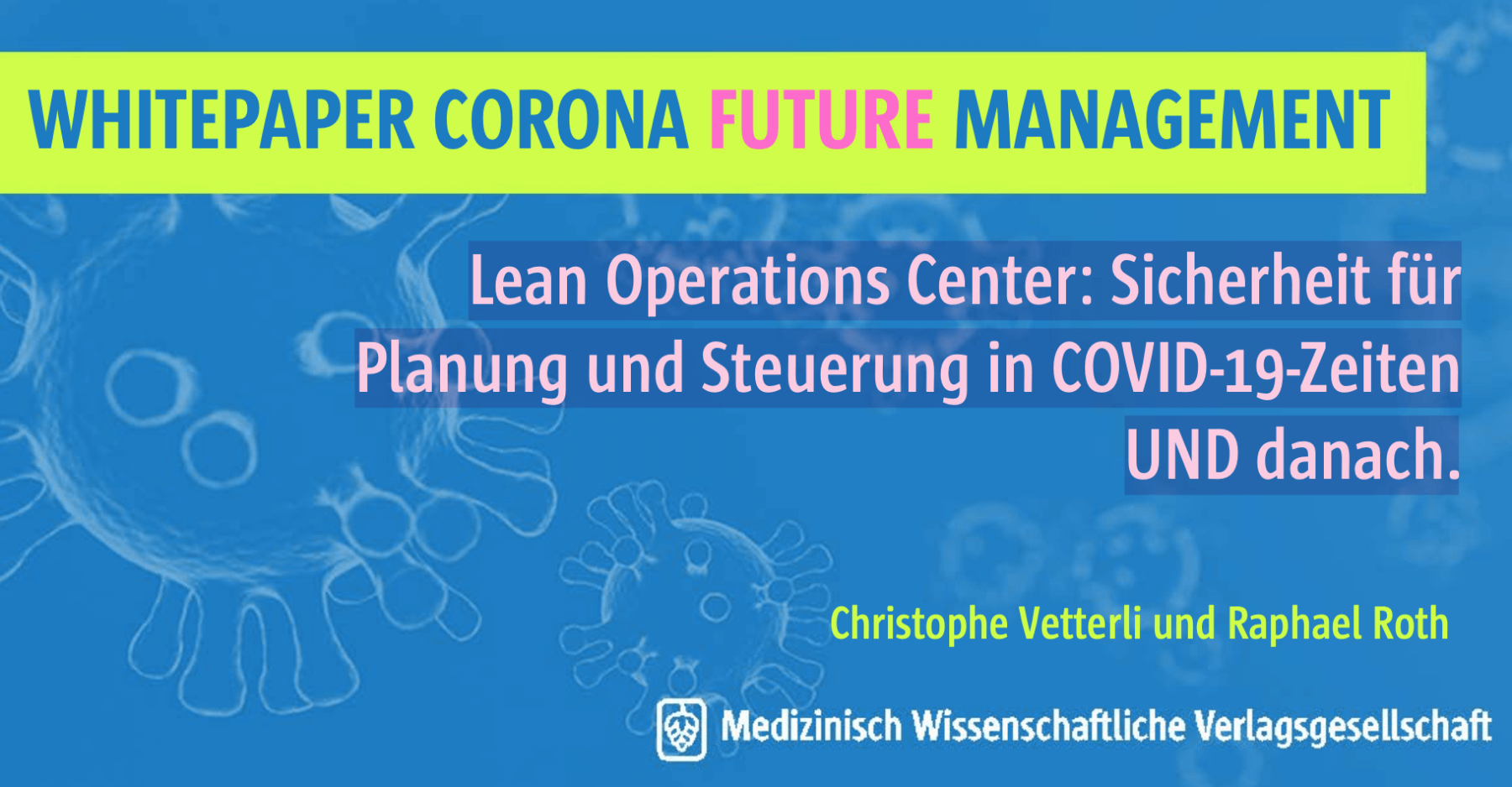 Lean Operations Center: Security For Planning And Control During Times Of COVID-19 And Beyond