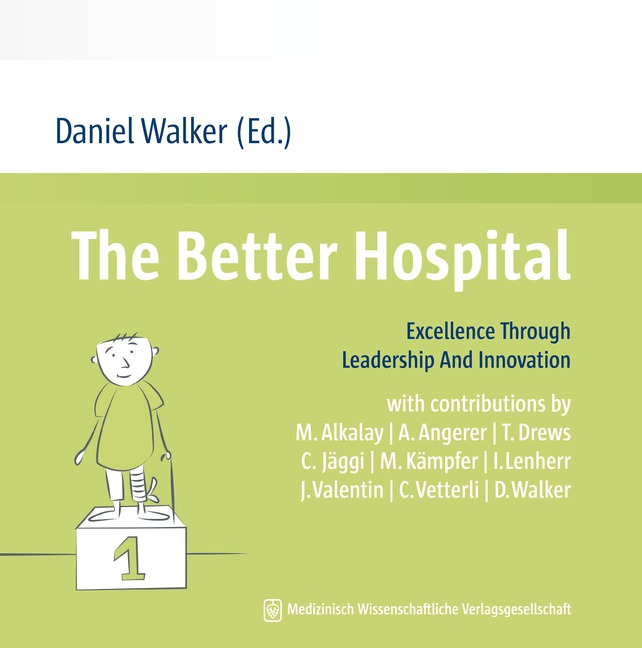 "The ""Lean Hospital"" Book: The Better Hospital – Excellence Through Leadership And Innovation"